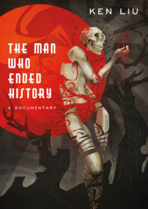 Cover of The Man WHo Ended History by Ken Liu